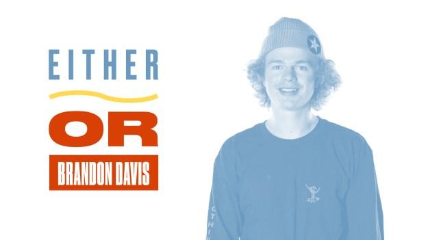 Brandon Davis Either Or
