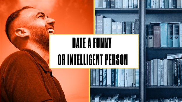 Funny or intelligent