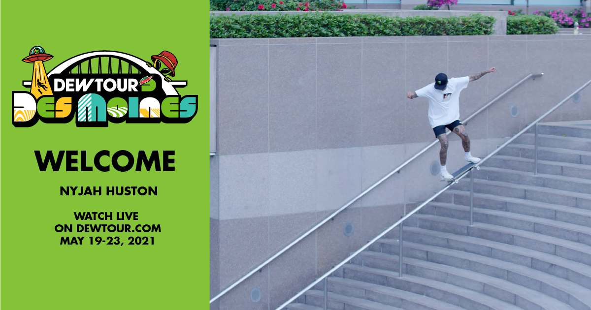 Nyjah Huston: Welcome to the Men's Street Competition | 2021 Dew Tour Des Moines