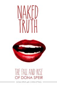Book Cover Naked Truth: The Fall and Rise of Dona Speir