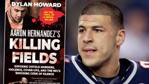 Aaron Hernandez Documentary 'Killing Fields' Uncovers Shocking New Revelations